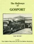 Railways of Gosport: Including the Stokes Bay and Lee-on-the-solent Branches