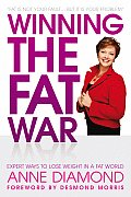 Winning the Fat War: Expert Ways to Lose Weight in a Fat World