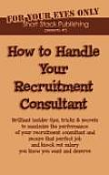 How to Handle Your Recruitment Consultant