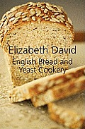 English Bread and Yeast Cookery. Elizabeth David Cover
