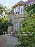 Madingly Rise & Early Geophysics at Cambridge