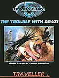 Babylon 5 Trouble with Drazi