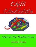 Chilli and Chocolate: the Stars of the Mexican Cocina