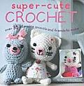 Super Cute Crochet Make Your Own Amigurumi Family