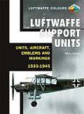 Luftwaffe Support Units: Units, Aircraft, Emblems and Markings: 1933-1945 (Luftwaffe Colours)