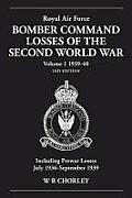 Royal Air Force Bomber Command Losses of the Second World War Vol 1 1939-40 2nd Edition