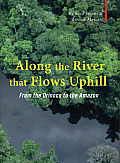 Along the River That Flows Uphill: From the Orinocco to the Amazon