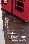 London Fragments: A Literary Expedition
