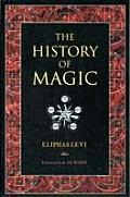 History of Magic Including a Clear & Precise Exposition of its Procedure its Rites & its Mysteries
