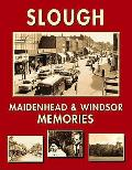 Slough, Maidenhead and Windsor Memories
