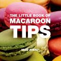 The Little Book of Macaroon Tips (Little Book Of...)