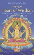 The New Heart of Wisdom: Profound Teachings from Buddha's Heart Cover