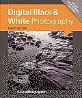 Digital Black & White Photography [With Pullout Quick Reference Card] (Expanded Guide: Techniques)
