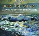Borlase Smart: ST Ives Artist - Man of Vision