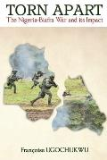 Torn Apart: The Nigerian Civil War and Its Impact (Large Print)