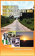Torn Apart: The Nigerian Civil War and Its Impact (Hb) (Large Print)