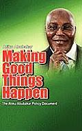 Making Good Things Happen: The Atiku Abubakar Policy Document Big Font)P (Large Print)