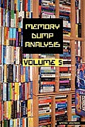 Memory Dump Analysis Anthology, Volume 5