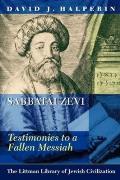 Sabbatai Zevi - Testimonies to a Fallen Messiah