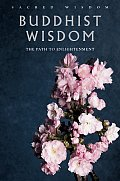 Buddhist Wisdom The Path to Enlightenment