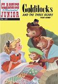 Goldilocks and the Three Bears (Classics Illustrated Junior)