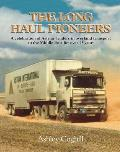 The Long Haul Pioneers - A Celebration of Astran, Leaders in Overland Transport to the Middle East for over 45 Years