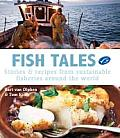 Fish Tales: Stories & Recipes from Sustainable Fisheries Around the World