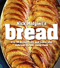 Nick Malgieris Bread Plus Sweet & Savory Recipes Made from Bread