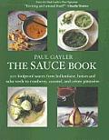 Paul Gayler's Sauce Book: 300 World Sauces Made Simple