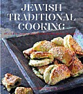 Jewish Traditional Cooking: Over 150 Nostalgic and Contemporary Jewish Recipes