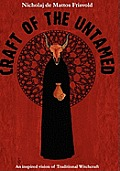 Craft of the Untamed: An Inspired Vision of Traditional Witchcraft (Large Print)