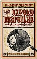 Oxford Despoiler: and Other Mysteries From the Case Book of Henry ST Liver