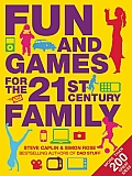 Fun & Games for the 21st Century Family Steve Caplin & Simon Rose