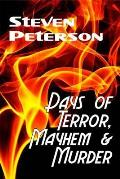 Days of Terror, Mayhem and Murder