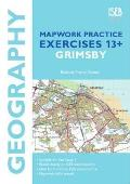 Geography Mapwork Practice Exercises 13+: Grimsby: Practice Exercises for Common Entrance Preparation