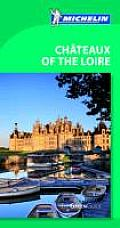 Michelin Green Guide Chateaux of the Loire (Michelin Green Guide Chateauz of the Loire)
