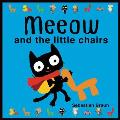 Meeow and the Little Chairs