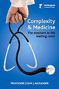 Complexity and Medicine - The Elephant in the Waiting Room