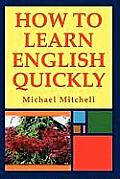 How To Learn English Quickly by Michael Mitchell
