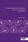 The Personalisation of Politics: A Study of Parliamentary Democracies