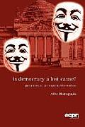 Is Democracy a Lost Cause?: Paradoxes of an Imperfect Invention