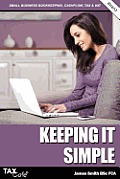 Keeping It Simple: Small Business Bookkeeping, Cash Flow, Tax & Vat
