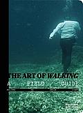 The Art of Walking: A Field Guide