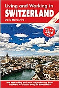 Living & Working in Switzerland 13th Edition A Survial Handbook
