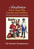 Austrian Seven Years War Cavalry & Artillery Uniforms Organisation & Equipment