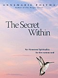 The Secret Within: No-Nonsense Spirituality for the Curious Soul
