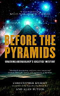 Before the Pyramids Cracking Archaeologys Greatest Mystery