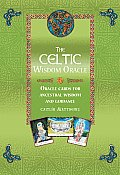 The Celtic Wisdom Oracle: Oracle Cards for Ancestral Wisdom and Guidance [With Fold-Out Diagram and Paperback Book]