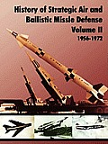 History of Strategic and Ballistic Missle Defense, Volume II