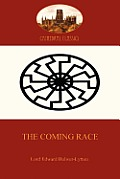 The Coming Race: The Classic Science Fiction Tale of a Master Race (Aziloth Books)